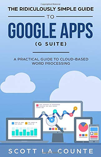 The Ridiculously Simple Guide to Google Apps (G Suite): A Practical Guide to Google Drive Google Docs, Google Sheets, Google Slides, and Google Formsの詳細を見る