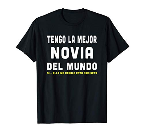 Tengo La Mejor Novia Del Mundo Camiseta Regalo Novia o Novio Camiseta