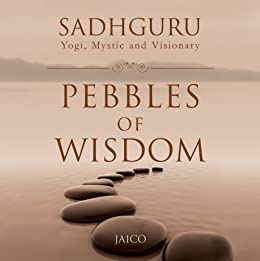 Pebbles Of Wisdom by [Sadhguru]
