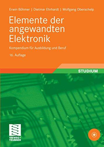 Elemente der angewandten Elektronik: Kompendium für Ausbildung und Beruf
