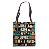 Just A Girl Who Loves Writing Novel Writer Book Author Lover Tote Bag