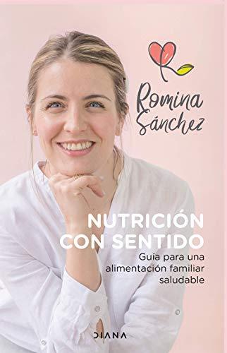 Nutrición con sentido: Guía para una alimentación familiar saludable (Fuera de colección) (Spani