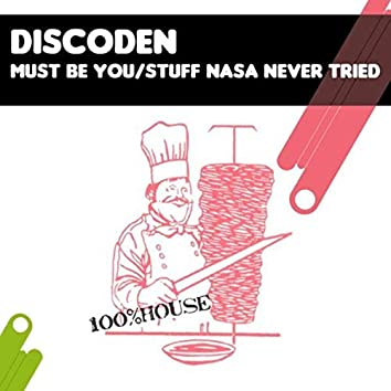 Must Be You/Stuff NASA Never Tried