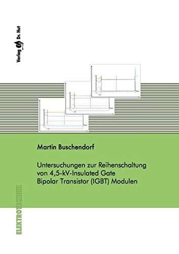 Untersuchungen zur Reihenschaltung von 4,5-kV-Insulated Gate Bipolar Transistor (IGBT) Modulen (Elektrotechnik)