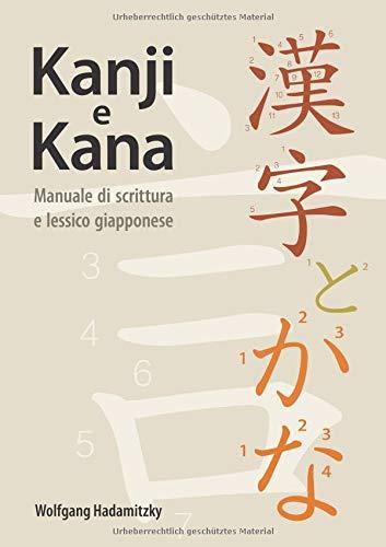Kanji e Kana: Manuale di scrittura e lessico giapponese