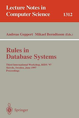 Rules in Database Systems: Third International Workshop, RIDS 97, Skövde, Sweden, June 26-28, 1997 Proceedings: 1312