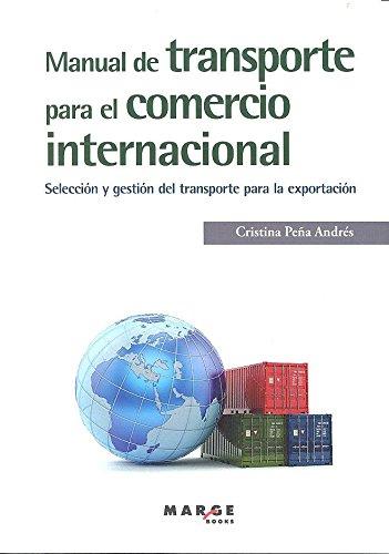 Manual de transporte para el comercio internacional: 0 (Biblioteca de logística)
