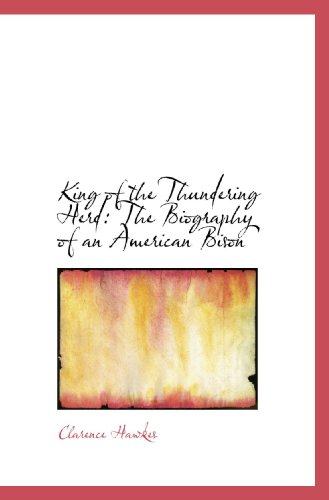 King of the Thundering Herd: The Biography of an American Bison