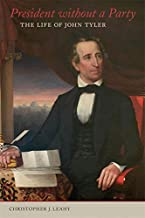 President without a Party: The Life of John Tyler
