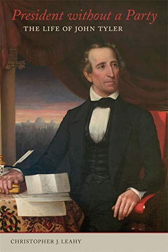 Compare Textbook Prices for President without a Party: The Life of John Tyler  ISBN 9780807172544 by Leahy, Christopher J.