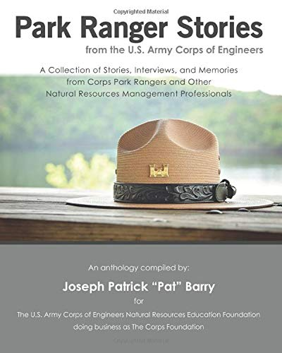 """Compare Textbook Prices for Park Ranger Stories from the U.S. Army Corps of Engineers: A Collection of Stories, Interviews, and Memories from Corps Park Rangers and Other Natural Resources Management Professionals  ISBN 9781712590256 by Barry, Mr. Joseph Patrick """"Pat"""""""