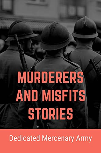 Murderers And Misfits Stories: Dedicated...