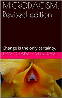 MICRODACISM: Revised edition: Change is the only constant by [Dave Clarke - Microdac]