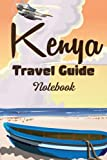 Kenya Travel Guide Notebook: Notebook Journal  Diary/ Lined - Size 6x9 Inches 100 Pages