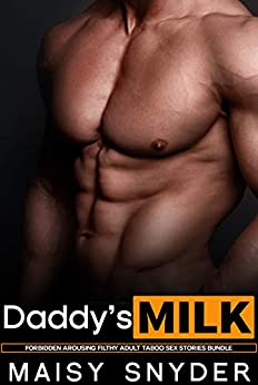 Daddy's Milk - Forbidden Arousing Filthy Adult Taboo Sex Stories Bundle Review