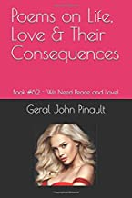 Poems on Life, Love & Their Consequences: Book #62 - We Need Peace and Love!