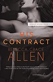 His Contract (Legally Bound Book 1) by [Rebecca Grace Allen]