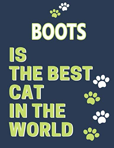 Boots is The Best Cat In The World: Journal Cat Lovers Diary Named Boots Best Cat Ever Notebook 8.5 x 11 in and 110 Pages Matte Cover