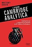 L'affaire Cambridge Analytica - Les dessous d'un scandale planétaire
