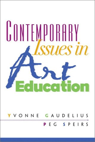 Compare Textbook Prices for Contemporary Issues in Art Education 1 Edition ISBN 9780130886880 by Gaudelius Ph.D., Yvonne,Speirs Ph.D., Peg