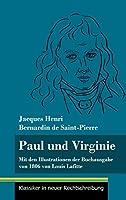 Paul und Virginie: Mit den Illustrationen der Buchausgabe von 1806 von Louis Lafitte (Band 39, Klassiker in neuer Rechtschreibung)