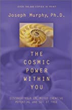 The Cosmic Power Within You : Discover Your Unlimited Creative Potential and Set It Free