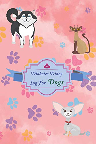 Diabetes diary log for dog: Cute food journal for diabetics...
