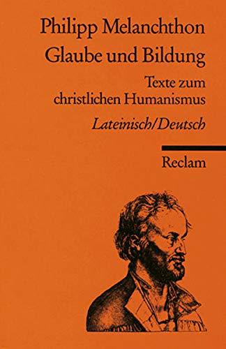 Glaube und Bildung: Lat. /Dt. (Reclams Universal-Bibliothek)