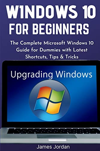 Windows 10 for Beginners 2020/2021: The Complete Microsoft Windows 10 Guide for Dummies with Latest Shortcuts, Tips & Tricks: 3
