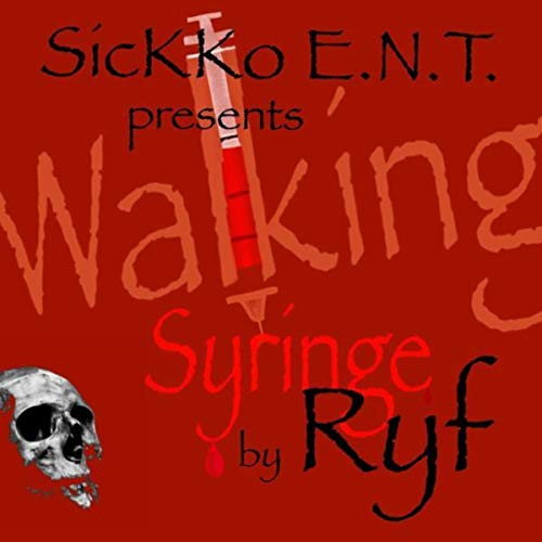 Walking Syringe [Explicit] California
