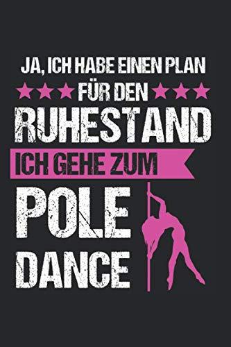 Pole Dance Poledance Poledancer: Poledance & Poledance Notizbuch 6'x9' Pole Dance Geschenk für Fitness & Stange