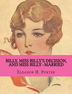 Billy, Miss Billy's Decision, And Miss Billy--Married
