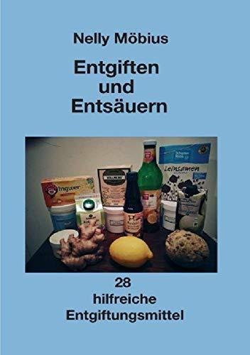 Entgiften und Entsäuern: 28 hilfreiche Entgiftungsmittel