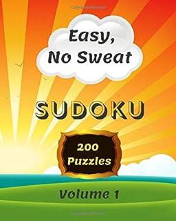 Easy, No Sweat Sudoku. Volume 1
