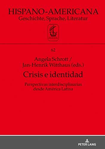 Crisis e identidad. Perspectivas interdisciplinarias desde América Latina (Hispano-Americana nº 62)