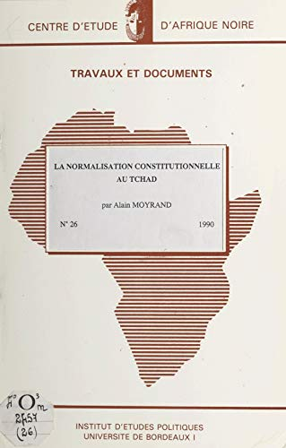 La normalisation constitutionnelle au Tchad (French Edition)