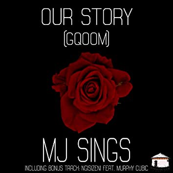 OUR STORY (GQOOM)