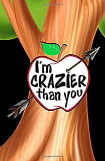 I'm Crazier Than You: Blank Journal and Musical Theater Gift