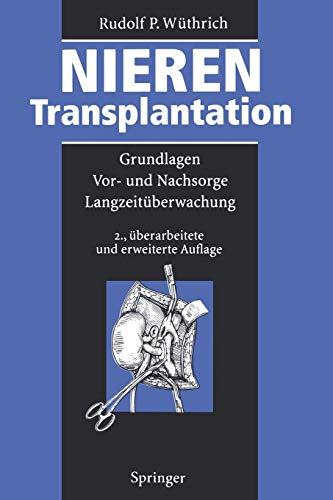 Nierentransplantation: Grundlagen, Vor- und Nachsorge, Langzeitüberwachung