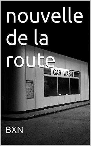 nouvelle de la route (French Edition)