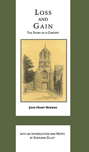 Loss and Gain: The Story of a Convert (Works of Cardinal Newman: Birmingham Oratory Millennium Edition)