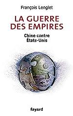 La guerre des empires - Chine contre États-Unis de François Lenglet