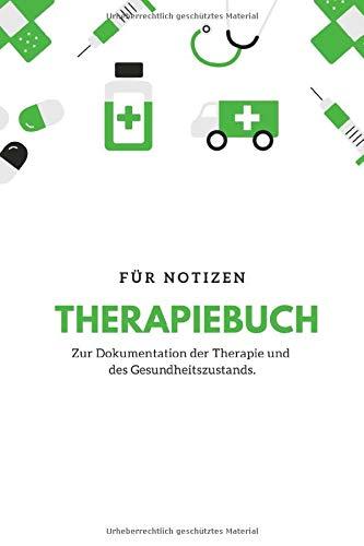 Therapiebuch: Zur Dokumentation der Therapie und des Gesundheitszustand