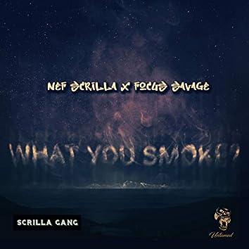 What you smoke? (feat. Nef Scrilla)