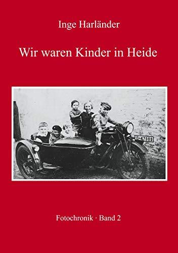 Wir waren Kinder in Heide: Fotochronik