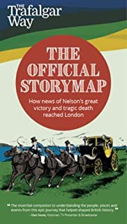 The Trafalgar Way: The Official Storymap: How news of Nelson's great victory and tragic death reached London