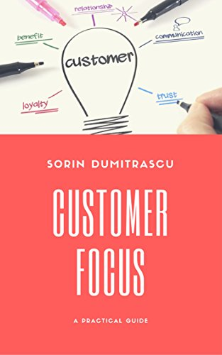 Customer Focus: A Practical Guide (English Edition)