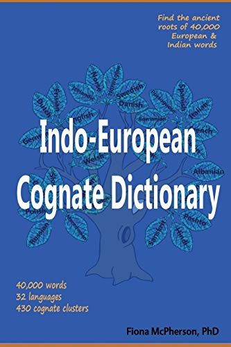 Compare Textbook Prices for Indo-European Cognate Dictionary  ISBN 9781927166383 by McPherson PhD, Fiona