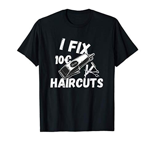 I Fix 10€ Haircuts - Barber Hairdresser T-Shirt