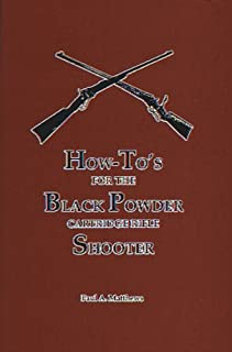 How To's For The Black Powder Cartridge Rifle Shooter